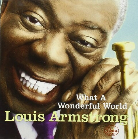 """Louis Armstrong recorded his last hit, """"What a Wonderful World"""""""