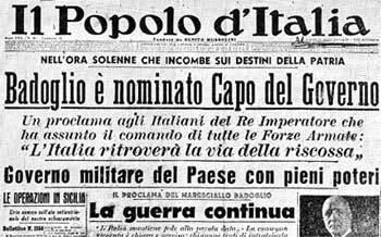 Mussolini viene destituito dal re Vittorio Emanuele III e fatto arrestare; il maresciallo Pietro Badoglio a capo del governo