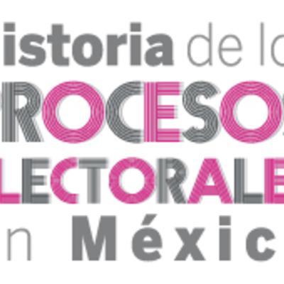 Los Procesos Electorales en México: Seguimiento Histórico. timeline
