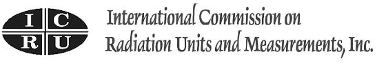 Comisión Internacional de Unidades y Medidas de la Radiación (ICRU)