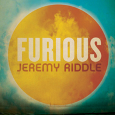 Furious - Jeremy Riddle (2011)