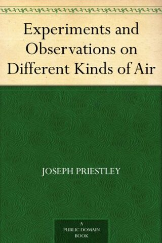 Experiments and Observations of Different Kinds of Air