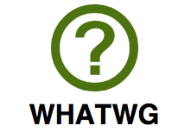 WHATWG (Web Hypertext Application Technology Working Group).