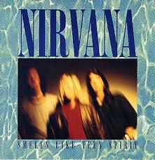 "Nirvana ""Smells Like Teen Spirit"""