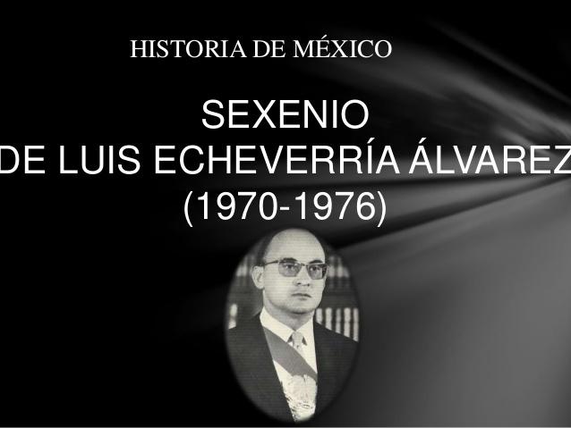 Gobierno de Luis Echeverría (1970-1976)