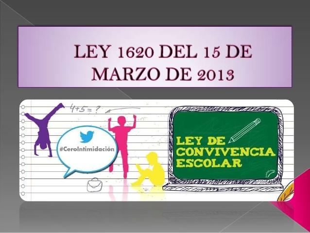 LEY 1620 DE MARZO. Ley de convivencia escolar
