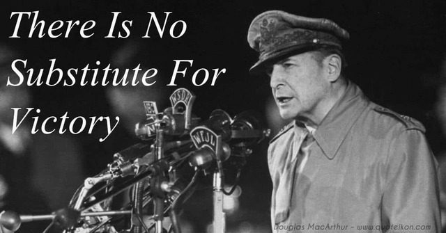 """MacArthur declares """"There is no substitute for victory"""""""
