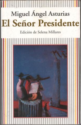 "His novel ""El Senor Presidente"""