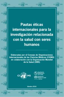 Pauta internacionales para la evaluación ética de los estudios epidemiológicos