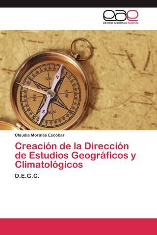 Se establece en la recién Secretaría de Agricultura y Fomento, la Dirección de Estudios Geográficos y Climatológicos