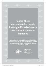 Pautas Internacionales propuestas para la Investigación Biomédica en Seres Humanos