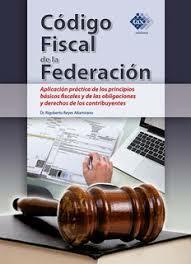 El Código Fiscal de la Federación, entra en vigor.