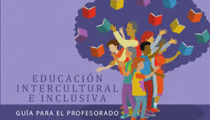 EDUCACIÓN INCLUSIVA E INTERCULTURAL