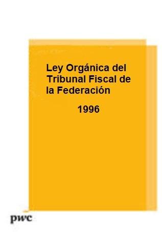 Ley Orgánica del Tribunal Fiscal de la Federación