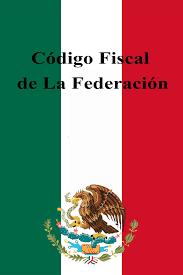 CODIGO FISCAL DE LA FEDERACION.
