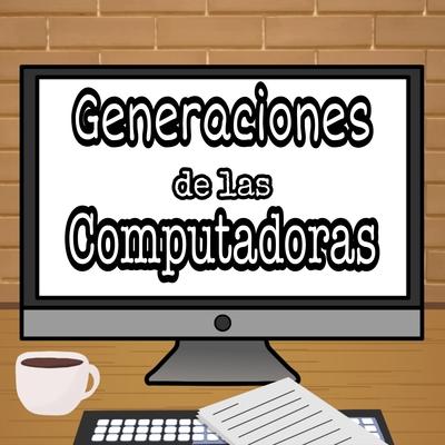 Generaciones de las computadoras (Yampier Jesús Blanco Daza) (11-1) timeline