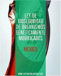 Ley de Bioseguridad de Organismos Genéticamente Modificados