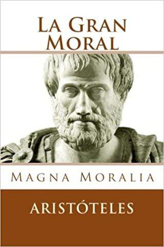 ARISTÓTELES: OBRA: Magna moralia