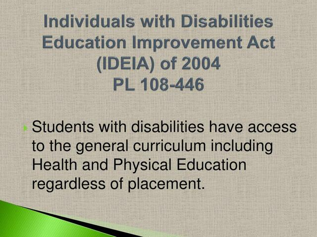 The Individuals with Disabilities Act (PL 108-446)