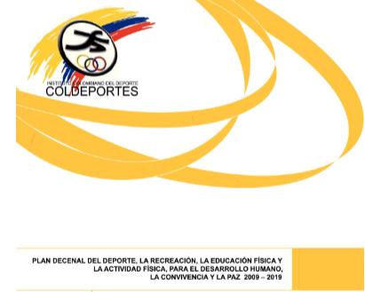Plan Decenal del Deporte, la Recreación, la actividad física y educación física.