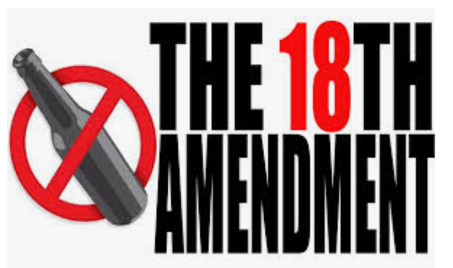 The 18th Amendment + The Volstead Act