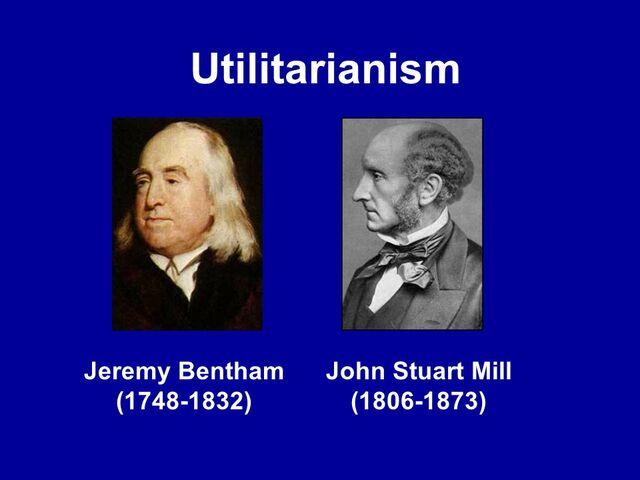 Jeremy Bentham and John Stuart's Utilitarianism