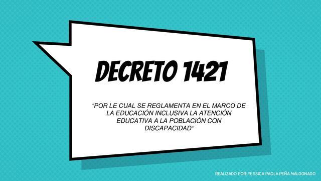 Decreto 1421 por el cual se reglamenta en el marco de la educación inclusiva la atención educativa a la población con discapacidad.