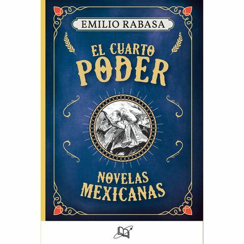 Emilio Rabasa publica 'El cuarto poder'