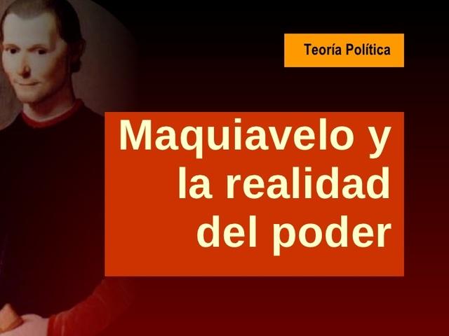Maquiavelo- Poder y Política