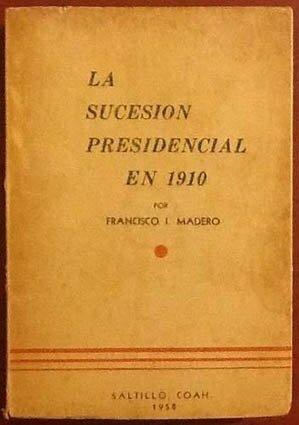 1908 Libro La sucesión presidencial de 1910.
