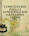 CONSTITUCIÓN 1858. CONFEDERACIÓN GRANADINA