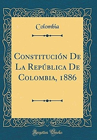 CONSTITUCIÓN REGENERACIONISTA DE 1886.