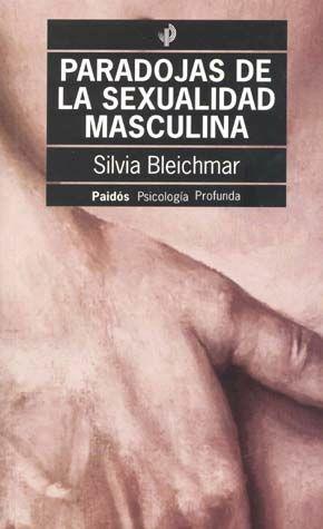 """Publicación del libro """"Paradojas de la sexualidad masculina"""" por Bleichmar"""