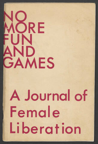 NO MORE FUN AND GAMES: A JOURNAL OF FEMALE LIBERATION