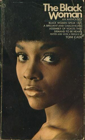 Toni Cade Bambara's THE BLACK WOMAN is published