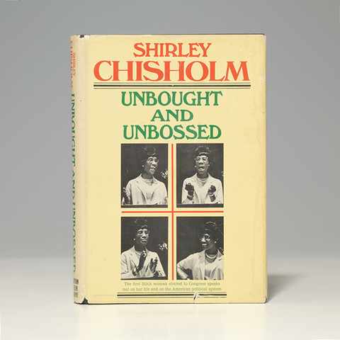 Publication of Shirley Chisholm's UNBOUGHT AND UNBOSSED