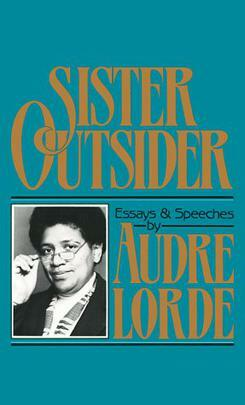 Audre Lorde publishes SISTER OUTSIDER: Essays and Speeches