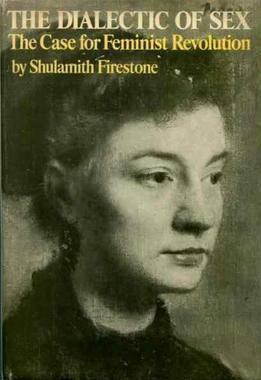 Publication of Shulamith Firestone's THE DIALECTIC OF SEX