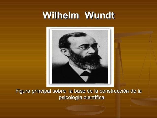 Wilhelm Wundt Wilhelm  1832-1920 (estructuralismo)
