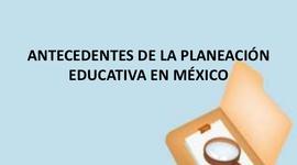 Antecedentes de la Planeación Educativa en México. timeline