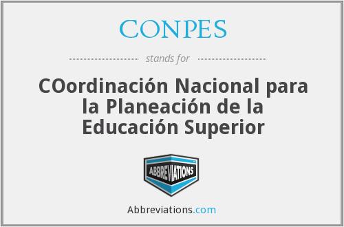 Surge la Coordinación Nacional para la Planeación de la Educación Superior (CONPES).