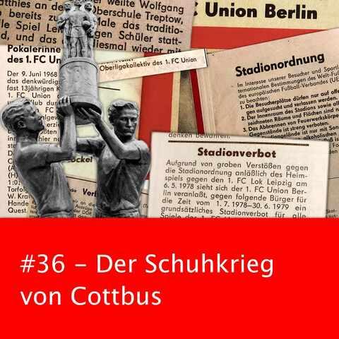 #36 – Der Schuhkrieg von Cottbus
