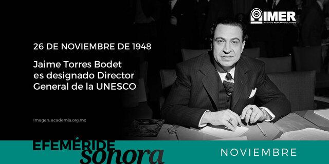 Jaime Torres Bodet ocupa el puesto de Director General de la UNESCO.