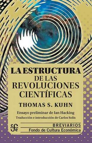 Thomas Samuel Kuhn Publica su texto: ¨ La estructura de las revoluciones científicas¨