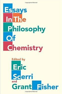 Essays in The Philosophy of Chemistry,