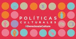 Las Políticas Culturales empienzan a adquirir mucho valor.