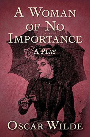 A Woman of No Importance (play)