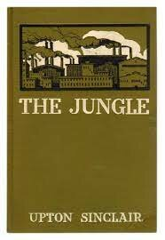 Upton Sinclair's The Jungle is published.