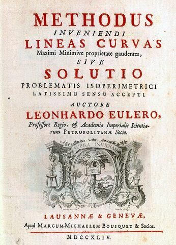Methodus inveniendi lineas curvas maximi minimive proprietate gaudentes, sive Solutio problematis isoperimetrici latissimo sensu accepti.