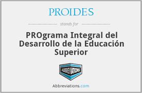 Se crea el Programa Integral para el Desarrollo de la Educación Superior (PROIDES).